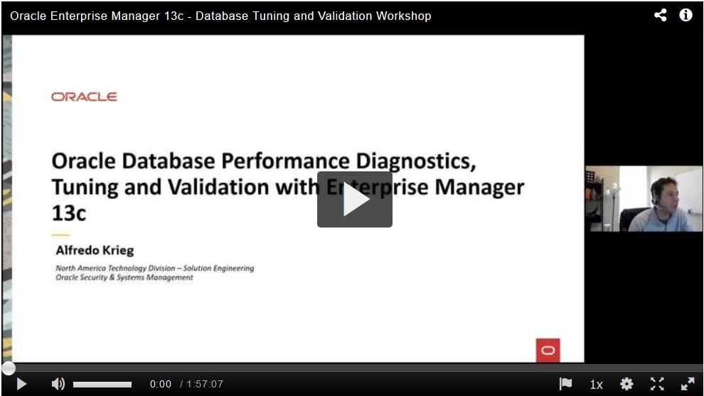 Oracle Database Performance Diagnostics, Tuning and Validation with Oracle Enterprise Manager 13c Workshops